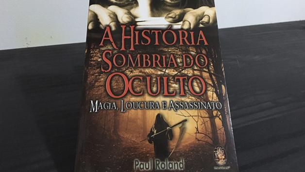 A História Sombria do Oculto – Paul Roland