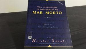 Para Compreender os Manuscritos do Mar Morto – Hershel Shanks